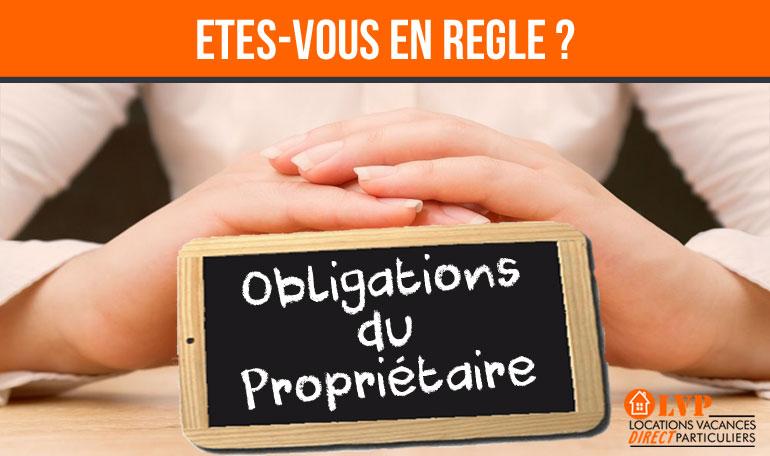 LES OBLIGATIONS DU PROPRIÉTAIRE DE LOCATION DE VACANCES