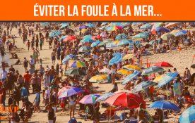 LOCATION VACANCES BORD DE MER : COMMENT ÉVITER LA FOULE ?