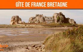 Gîte de France Bretagne : Les 3 choses à savoir
