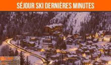 VACANCES DERNIÈRES MINUTES : SKI EN FRANCE