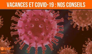 VACANCES ET CORONAVIRUS : NOS CONSEILS