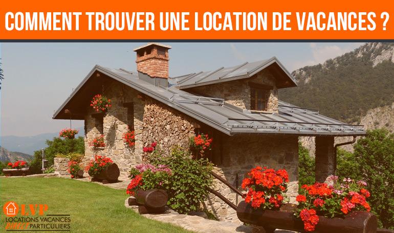 Comment trouver une location de vacance