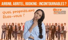 AIRBNB, ABRITEL, BOOKING : SONT-ILS INCONTOURNABLES ?